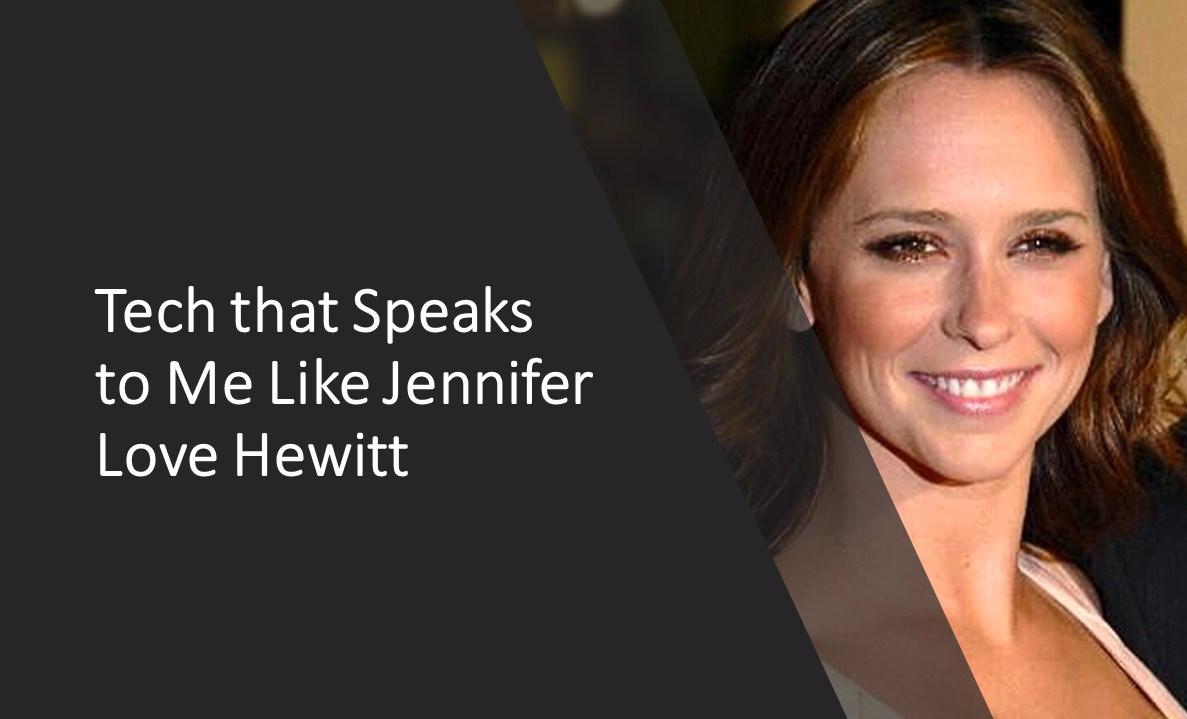 Shop.org Observations Part III — Tech that Speaks to Me Like Jennifer Love Hewitt