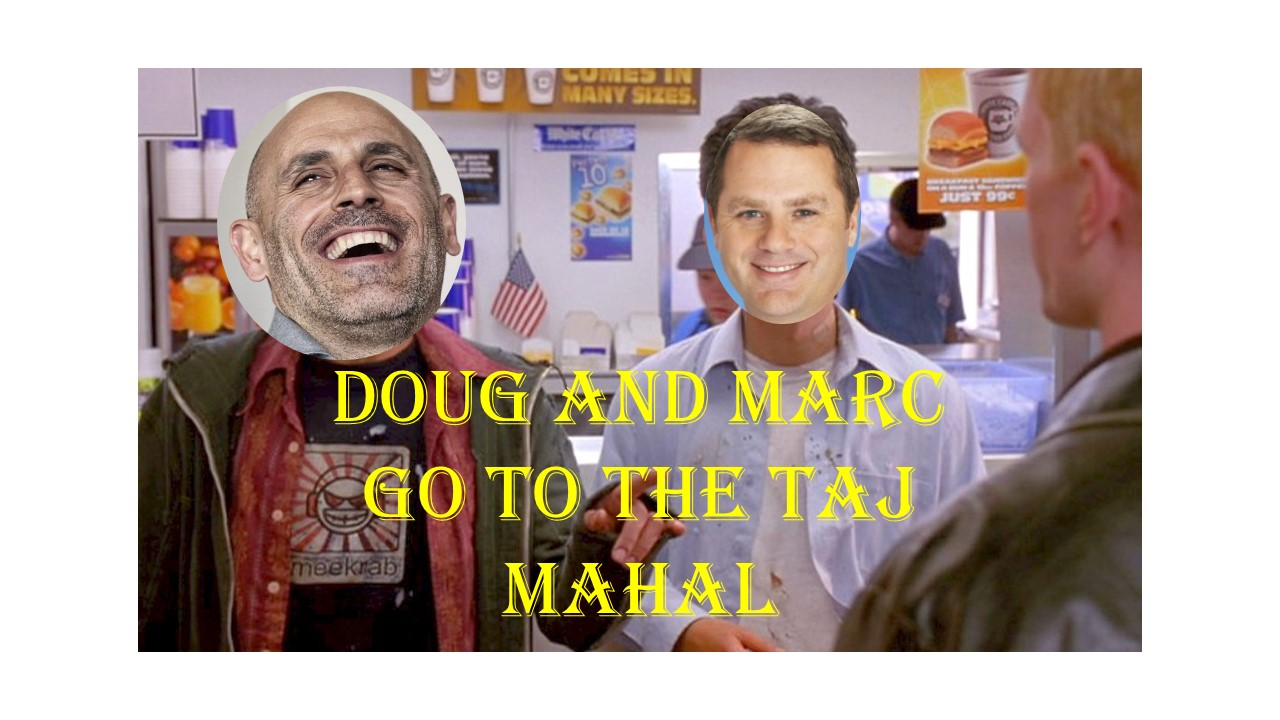 Fast Five: Doug and Marc go to the Taj Majal