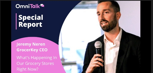 Special Report: What's Happening in Our Grocery Stores With GrocerKey CEO Jeremy Neren [Podcast]