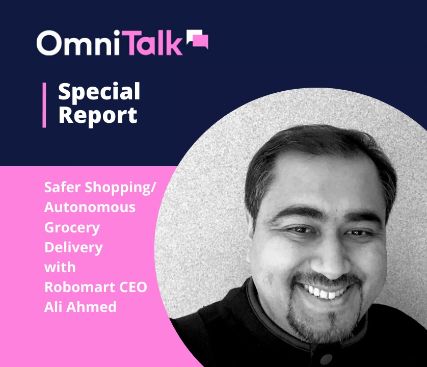 Special Report | Safer Grocery Stores with Robomart CEO and Co-Founder Ali Ahmed